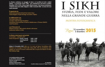 Photo ExhibitionI SIKH- STORIA, FEDE E VALORE NELLA GRANDE GUERRA From 16.11.2015 to 03.12.2015  Biblioteca Angelica- Via di Sant�Agostino 11, Roma