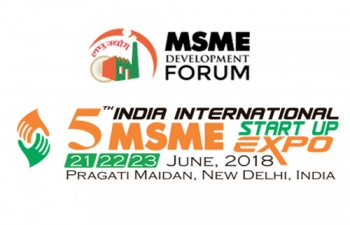 "5th edition of the ""INDIA INTERNATIONAL MSME & START-UP EXPO-2018"" & ""SMALL INDUSTRIES TRADE FAIR-2018"" from 21st to 23rd June, 2018 at Pragati Maidan, New Delhi."