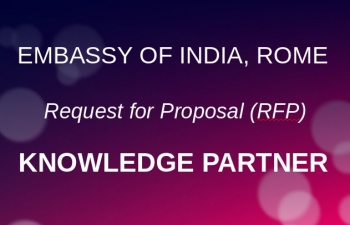 Request for Proposal (RFP) for selection of Knowledge Partner for Embassy of India, Rome