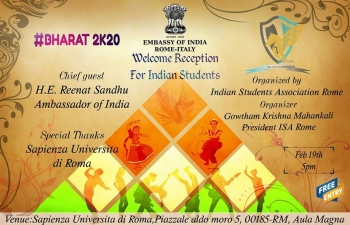 Indian Students Association in Rome is organising a Welcome Reception for Indian Students on February 19th, 2020 at Sapienza Universita di Roma, Piazzale Aldo Moro 5, 00185- Rome, Aula Magna.