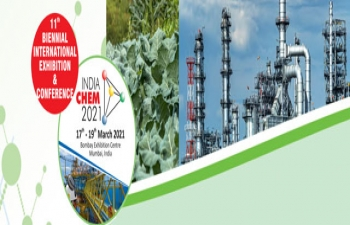 "11th edition of mega event - ""India Chem 2021"" - 17-19 March 2021 in Mumbai"