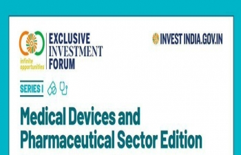 Virtual event - Invest India Exclusive Investment Forum on the Pharmaceutical & Devices sectors : 16th & 24th Sept. 2020