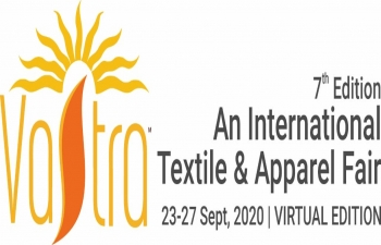"7th annual edition of ""VASTRA - An International Textile and Apparel Fair 2020"" (VASTRA-2020) - 23rd to 27th September, 2020."