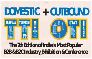7th Annual OTI: Outbound Tourism International (Worlwide Tourism) Expo & Conference co-located with TTI at Goa & Mumbai in India.